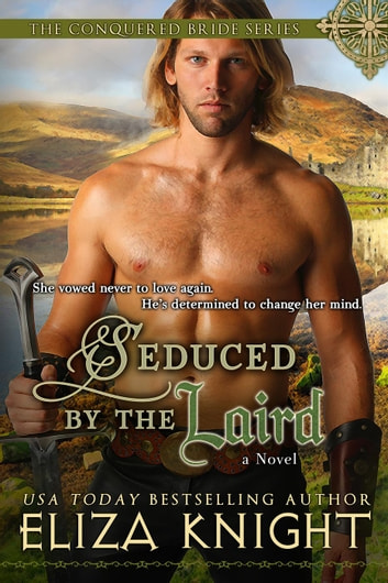 Seduced by the Laird - The Conquered Bride Series, #2 ebook by Eliza Knight