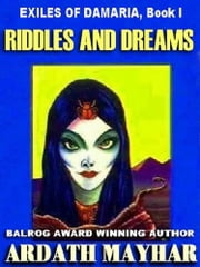 Riddles And Dreams - Exiles Of Damaria: Book I ebook by Ardath Mayhar