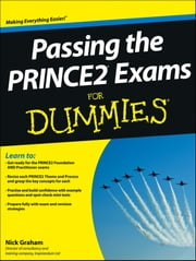 Passing the PRINCE2 Exams For Dummies ebook by Nick Graham