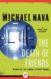 The Death of Friends ebook by Michael Nava