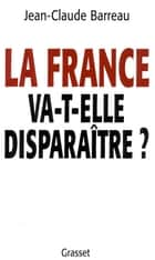 La France va-t-elle disparaître ? ebook by Jean-Claude Barreau