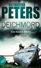 Deichmord - Ein Rügen-Krimi ebook by