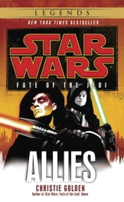 Allies: Star Wars (Fate of the Jedi) ebook by Christie Golden