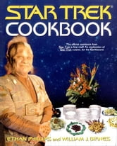 The Star Trek Cookbook ebook by Ethan Phillips,William J. Birnes