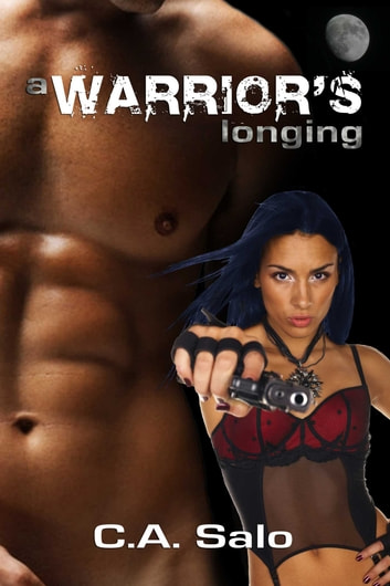 A Warrior's Longing ebook by C.A. Salo