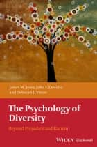 The Psychology of Diversity - Beyond Prejudice and Racism ebook by James M. Jones, John F. Dovidio, Deborah L. Vietze