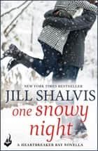 One Snowy Night: A Heartbreaker Bay Book Novella ebook by Jill Shalvis