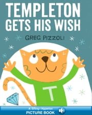 Templeton Gets His Wish - A Read-Along ebook by Greg Pizzoli,Greg Pizzoli