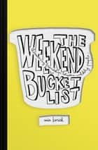 The Weekend Bucket List ebook by Mia Kerick