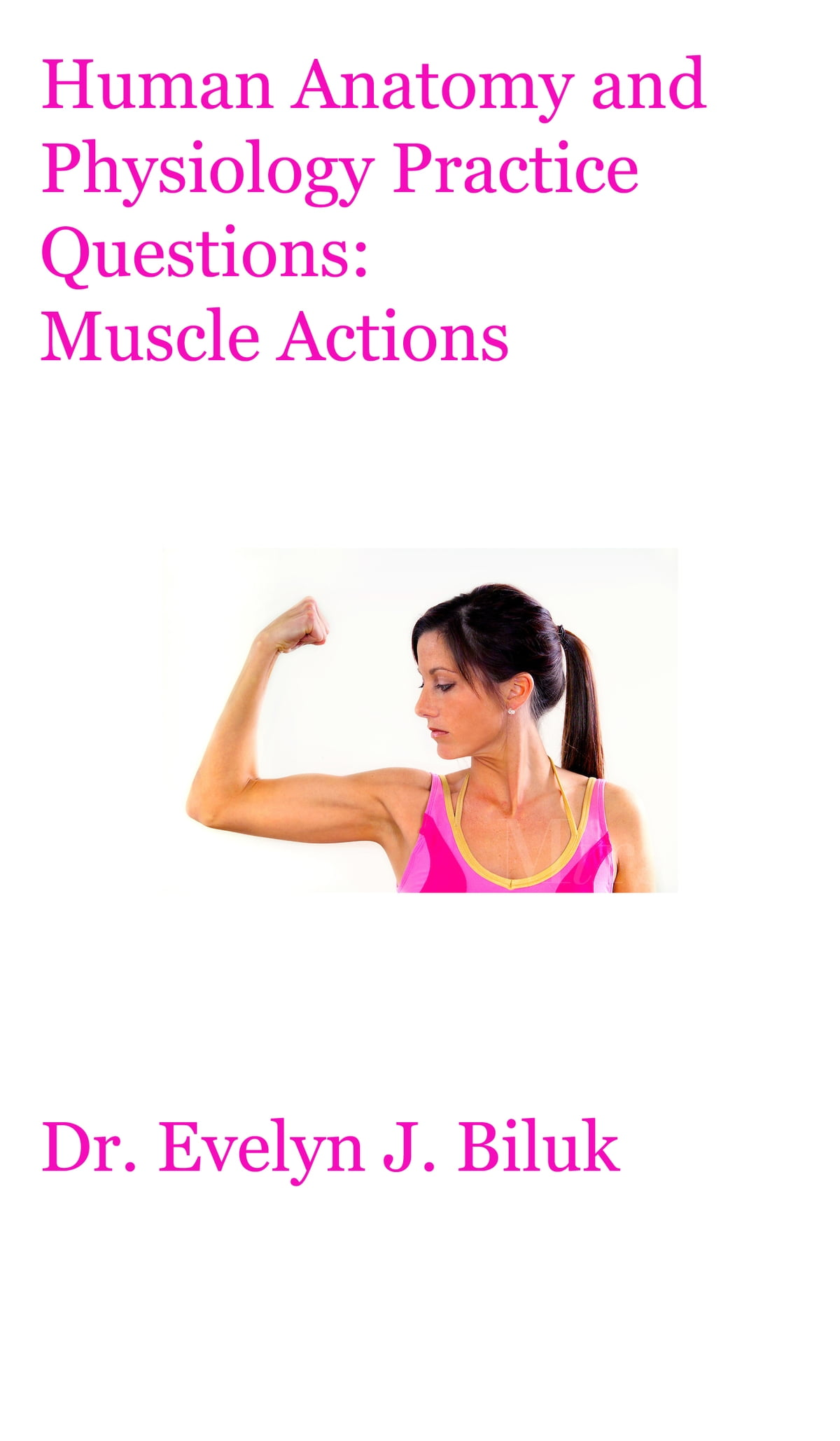Human Anatomy And Physiology Practice Questions Muscle Actions