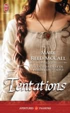 Les chevaliers de l'ordre du Temple (Tome 1) - Tentations ebook by Mary Reed McCall, Indologic
