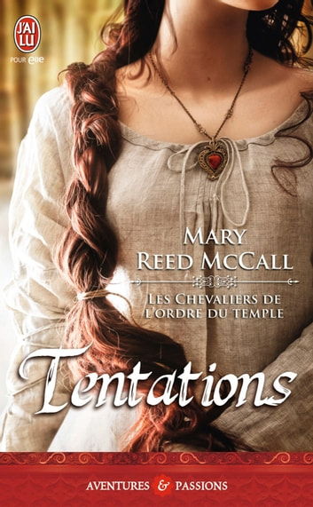 Les chevaliers de l'ordre du Temple (Tome 1) - Tentations ebook by Mary Reed McCall