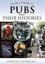 The Pocket Guide to Pubs and their History ebook by Gordon Thorburn
