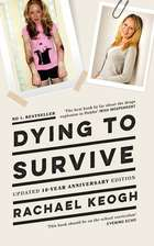 Dying to Survive - Updated 10-year anniversary edition eBook by Rachael Keogh