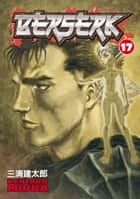 Berserk Volume 17 ebook by Kentaro Miura