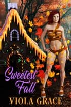 Sweetest Fall ebook by