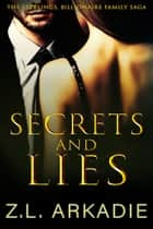 Secret And Lies ebook by Z.L. Arkadie
