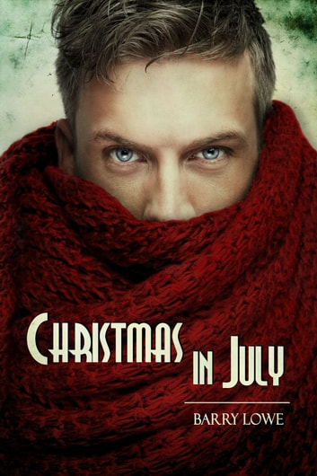 Christmas in July ebook by Barry Lowe
