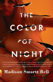 The Color of Night ebook by Madison Smartt Bell