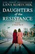 Daughters of the Resistance ebook by