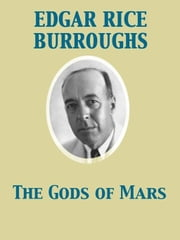 The Gods of Mars ebook by Edgar Rice Burroughs,Frank Earle Schoonover
