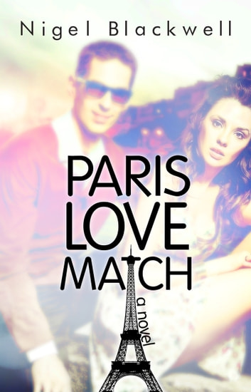 Paris Love Match ebook by Nigel Blackwell