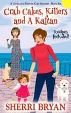 Crab Cakes, Killers and a Kaftan - A Charlotte Denver Cozy Mystery, #6 ebook by Sherri Bryan
