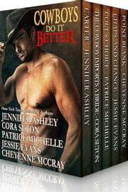 Cowboys Do It Better: Five NY Times bestselling authors Box Set ebook by Jennifer Ashley,Cora Seton,Patrice Michelle,Jessie Evans,Cheyenne McCray