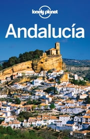 Lonely Planet Andalucia ebook by Lonely Planet,Brendan Sainsbury,John Noble,Josephine Quintero,Daniel C Schechter
