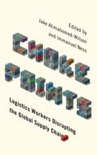 Choke Points - Logistics Workers Disrupting the Global Supply Chain ebook by Jake Alimahomed-Wilson, Immanuel Ness