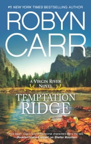 Temptation Ridge - Book 6 of Virgin River series ebook by Robyn Carr