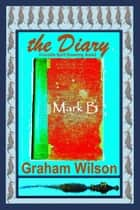 The Diary ebook by Graham Wilson
