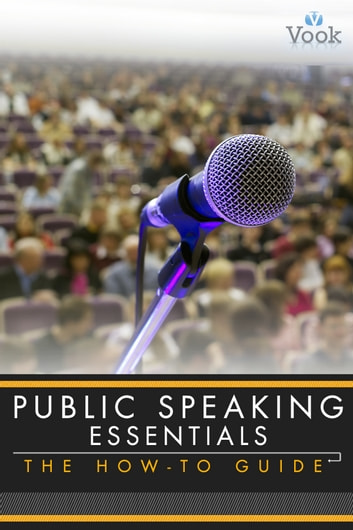 Public Speaking Essentials: The How-To Guide ebook by Dick Methia