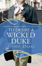 To Desire a Wicked Duke: A Rouge Regency Romance ebook by
