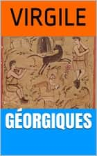 Géorgiques ebook by Virgile