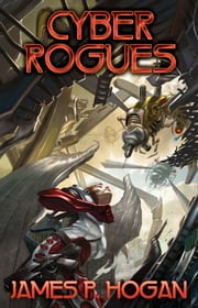 Cyber Rogues ebook by James P. Hogan