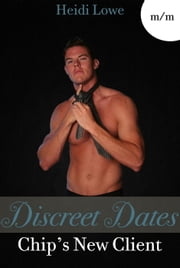 Discreet Dates: Chip's New Client ebook by Heidi Lowe