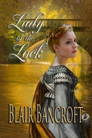 Lady of the Lock ebook by Blair Bancroft