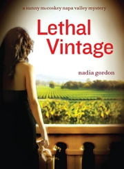 Lethal Vintage - A Sunny McCoskey Napa Valley Mystery ebook by Nadia Gordon