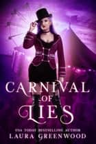 Carnival Of Lies ebook by Laura Greenwood