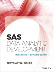 SAS Data Analytic Development - Dimensions of Software Quality ebook by Troy Martin Hughes