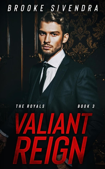 Valiant Reign - The Royals, #3 ebook by Brooke Sivendra