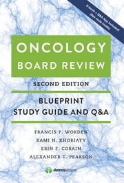 Oncology Board Review, Second Edition - Blueprint Study Guide and Q&A ebook by