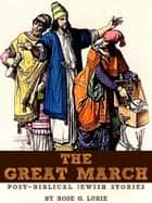 The Great March ebook by Rose G. Lurie