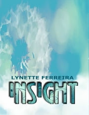 Insight ebook by Lynette Ferreira