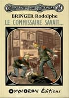 Le commissaire savait... ebook by Rodolphe Bringer
