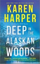 Deep in the Alaskan Woods ebook by Karen Harper