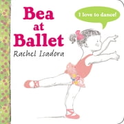 Bea at Ballet ebook by Rachel Isadora,Rachel Isadora