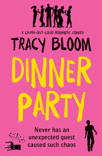 Dinner Party - A laugh-out-loud romantic comedy ebook by Tracy Bloom