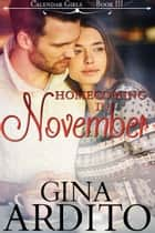 Homecoming in November - The Calendar Girls, #3 ebook by Gina Ardito